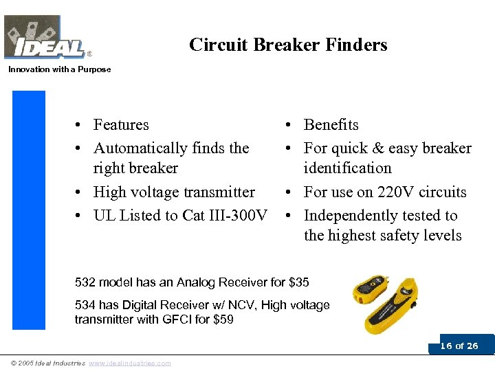 Circuit Breaker Finders Innovation with a Purpose • Features • Automatically finds the right