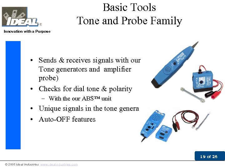 Basic Tools Tone and Probe Family Innovation with a Purpose • Sends & receives