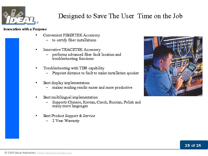 Designed to Save The User Time on the Job Innovation with a Purpose •
