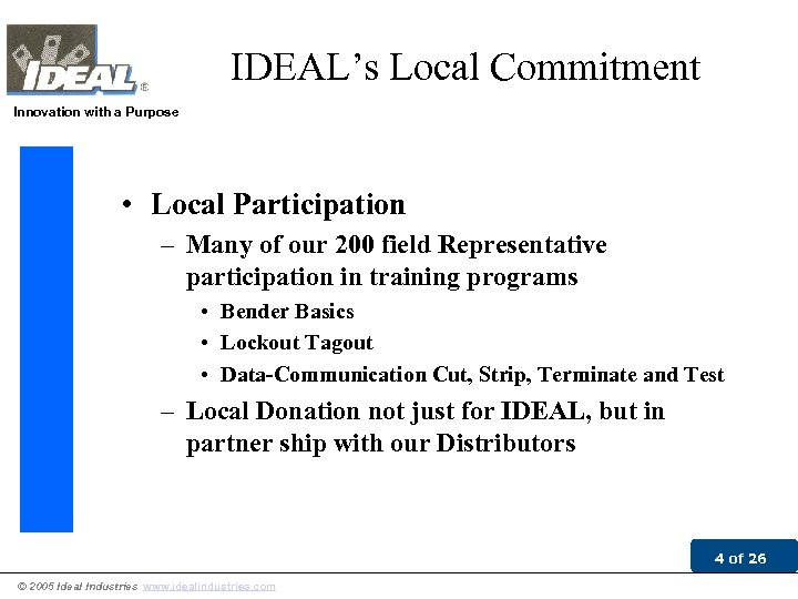 IDEAL's Local Commitment Innovation with a Purpose • Local Participation – Many of our