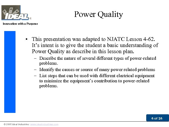 Power Quality Innovation with a Purpose • This presentation was adapted to NJATC Lesson