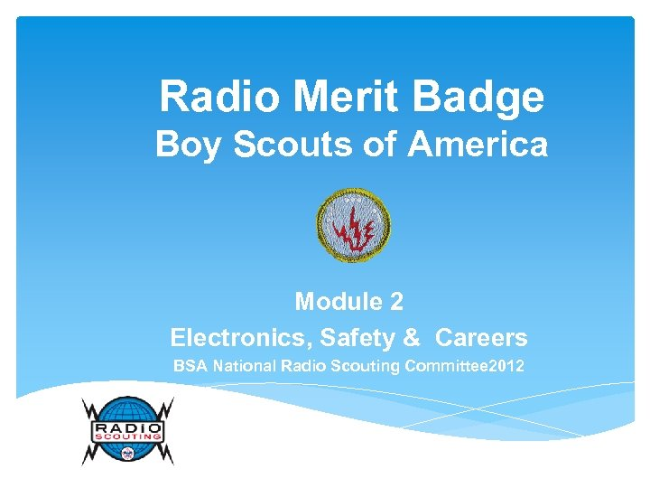 Radio Merit Badge Boy Scouts of America Module 2 Electronics, Safety & Careers BSA