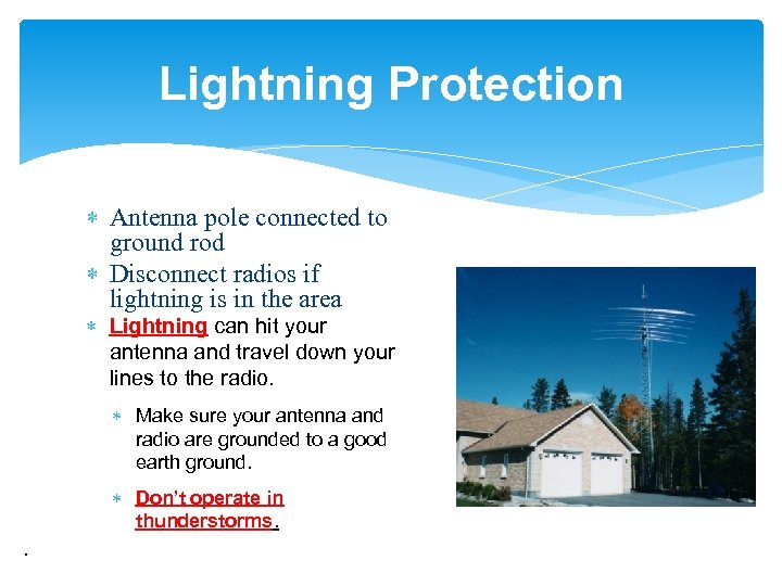 Lightning Protection Antenna pole connected to ground rod Disconnect radios if lightning is in