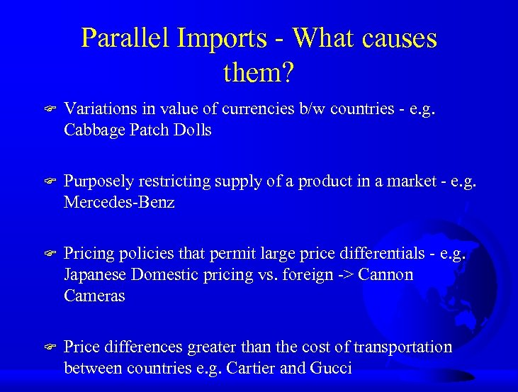 Parallel Imports - What causes them? F Variations in value of currencies b/w countries