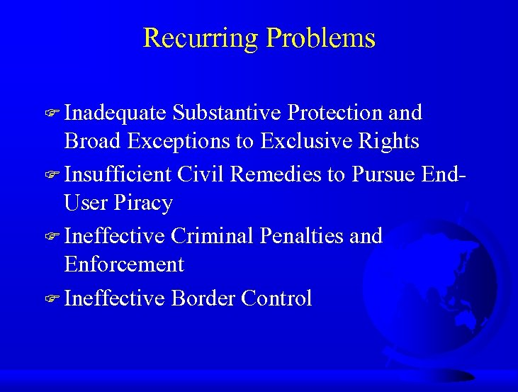 Recurring Problems F Inadequate Substantive Protection and Broad Exceptions to Exclusive Rights F Insufficient