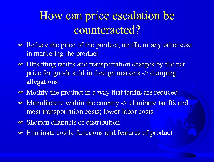 How can price escalation be counteracted? F F F Reduce the price of the