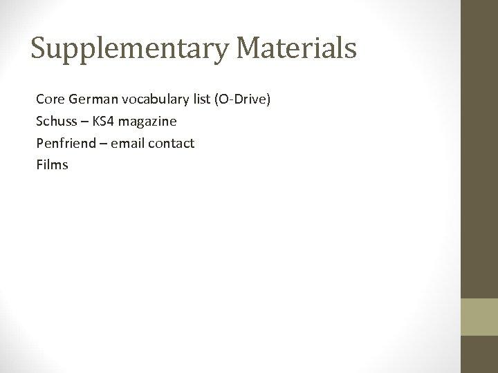 Supplementary Materials Core German vocabulary list (O-Drive) Schuss – KS 4 magazine Penfriend –
