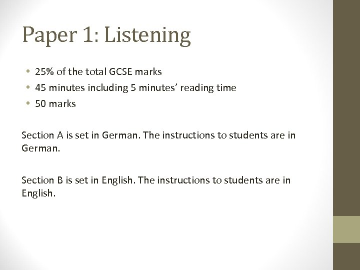 Paper 1: Listening • 25% of the total GCSE marks • 45 minutes including