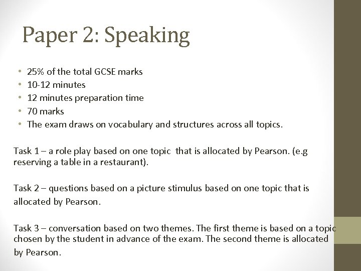 Paper 2: Speaking • • • 25% of the total GCSE marks 10 -12