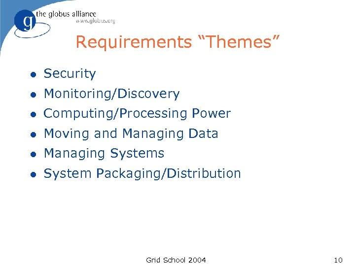 """Requirements """"Themes"""" l Security l Monitoring/Discovery l Computing/Processing Power l Moving and Managing Data"""