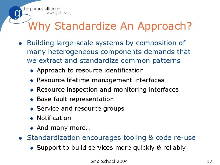Why Standardize An Approach? l Building large-scale systems by composition of many heterogeneous components