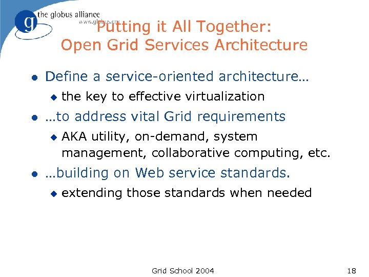 Putting it All Together: Open Grid Services Architecture l Define a service-oriented architecture… u