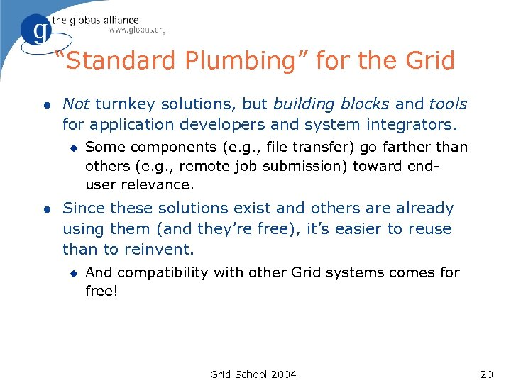 """""""Standard Plumbing"""" for the Grid l Not turnkey solutions, but building blocks and tools"""