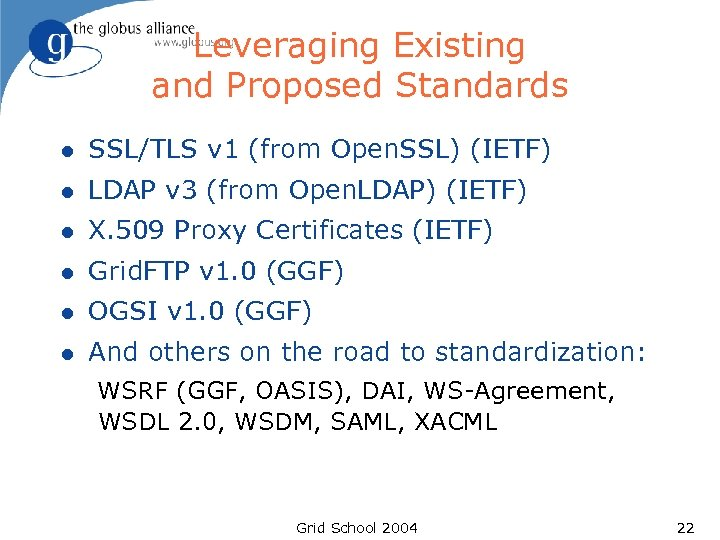 Leveraging Existing and Proposed Standards l SSL/TLS v 1 (from Open. SSL) (IETF) l
