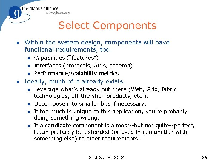 Select Components l Within the system design, components will have functional requirements, too. u