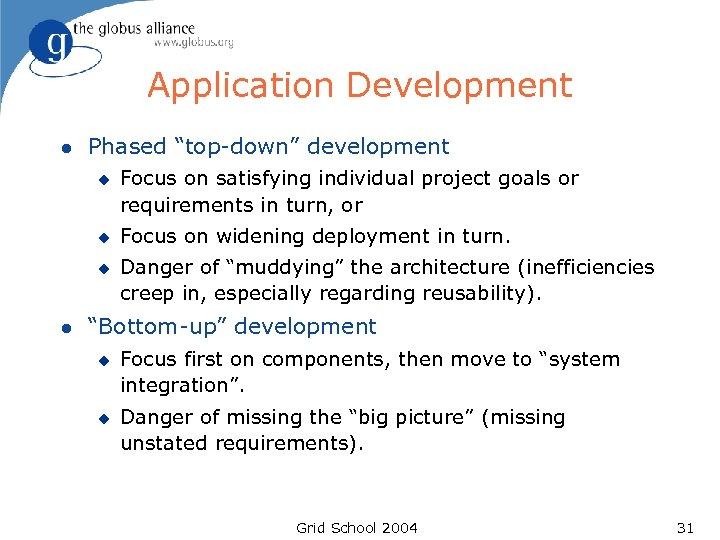 "Application Development l Phased ""top-down"" development u u u l Focus on satisfying individual"