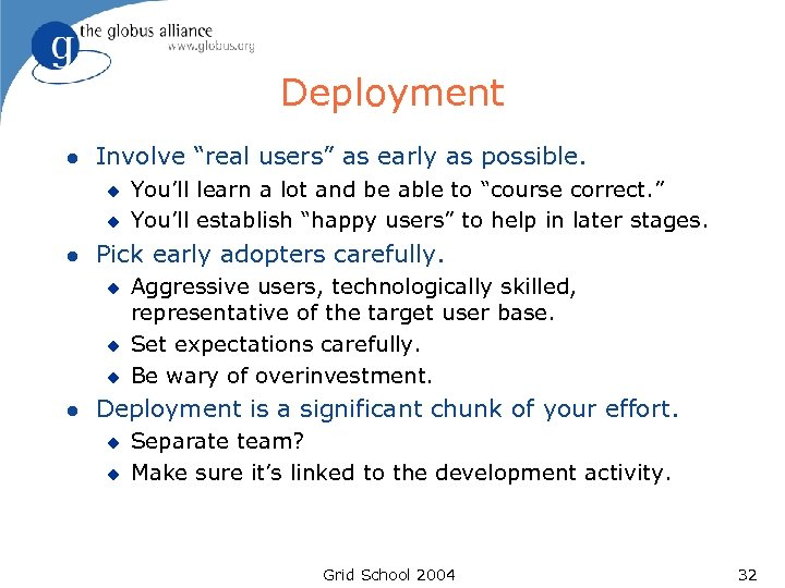 """Deployment l Involve """"real users"""" as early as possible. u u l Pick early"""