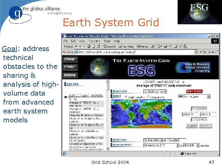 ESG Earth System Grid Goal: address technical obstacles to the sharing & analysis of