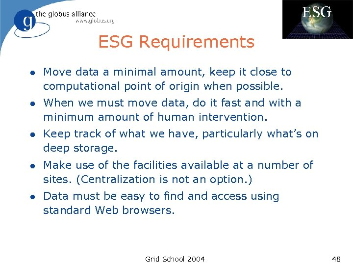 ESG Requirements l Move data a minimal amount, keep it close to computational point