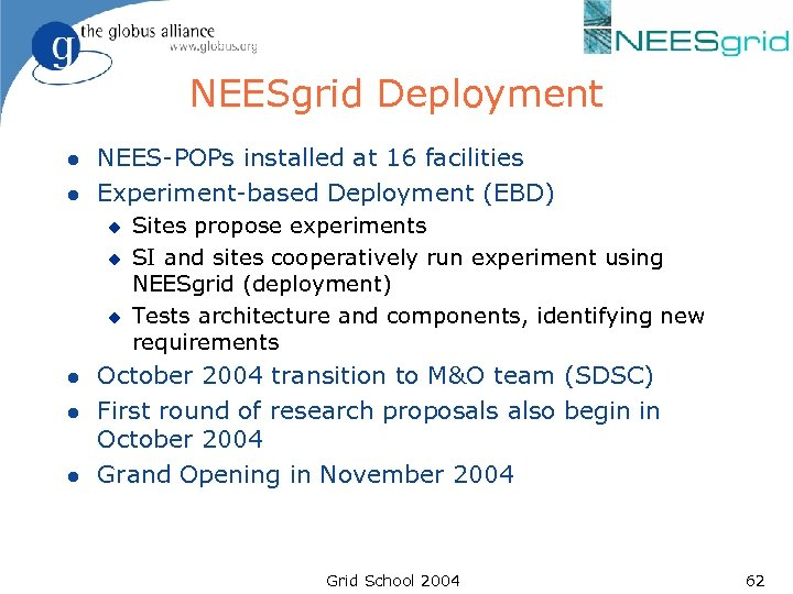 NEESgrid Deployment l l NEES-POPs installed at 16 facilities Experiment-based Deployment (EBD) u u