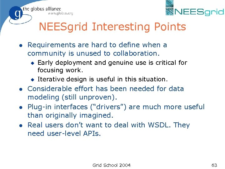 NEESgrid Interesting Points l Requirements are hard to define when a community is unused