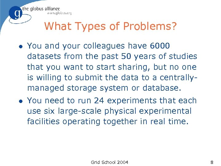 What Types of Problems? l You and your colleagues have 6000 datasets from the