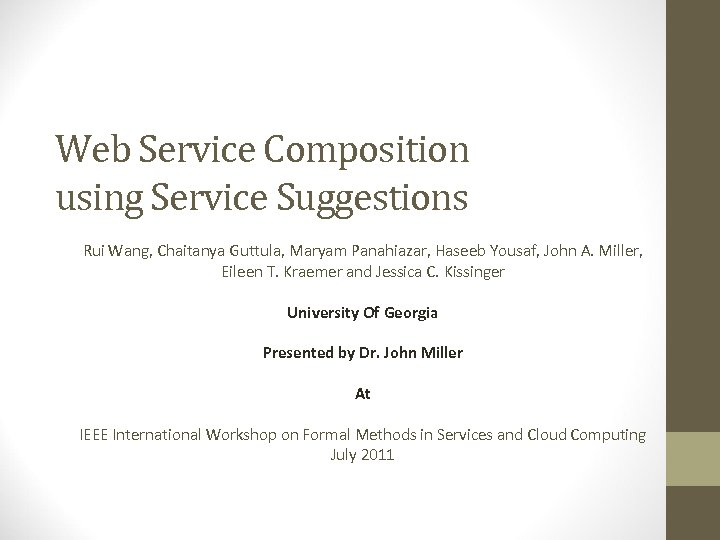 Web Service Composition using Service Suggestions Rui Wang, Chaitanya Guttula, Maryam Panahiazar, Haseeb Yousaf,