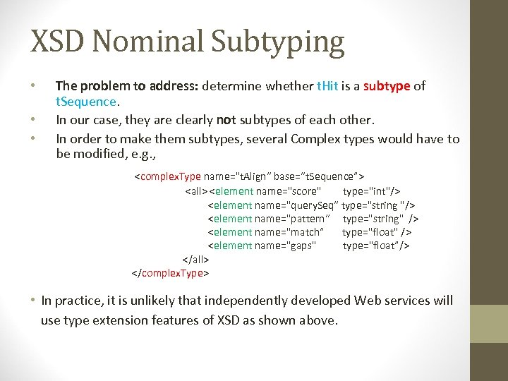 XSD Nominal Subtyping • • • The problem to address: determine whether t. Hit
