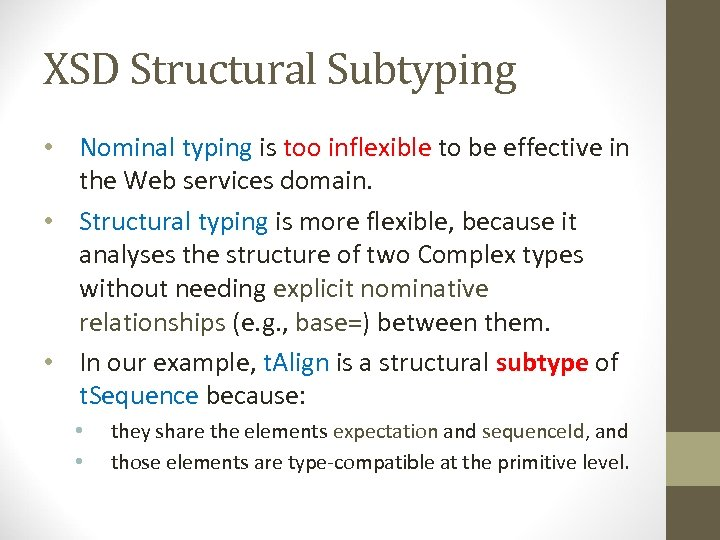 XSD Structural Subtyping • Nominal typing is too inflexible to be effective in the
