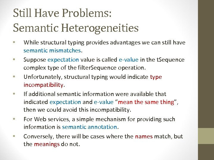 Still Have Problems: Semantic Heterogeneities • • • While structural typing provides advantages we