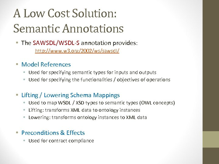 A Low Cost Solution: Semantic Annotations • The SAWSDL/WSDL-S annotation provides: http: //www. w