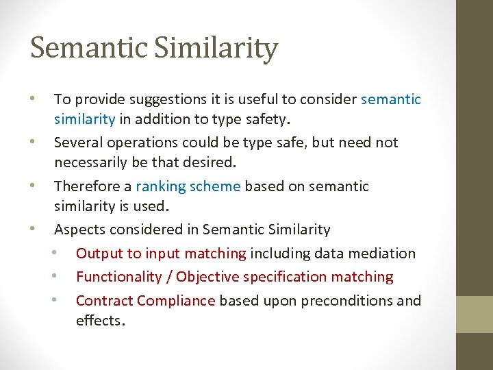 Semantic Similarity To provide suggestions it is useful to consider semantic similarity in addition