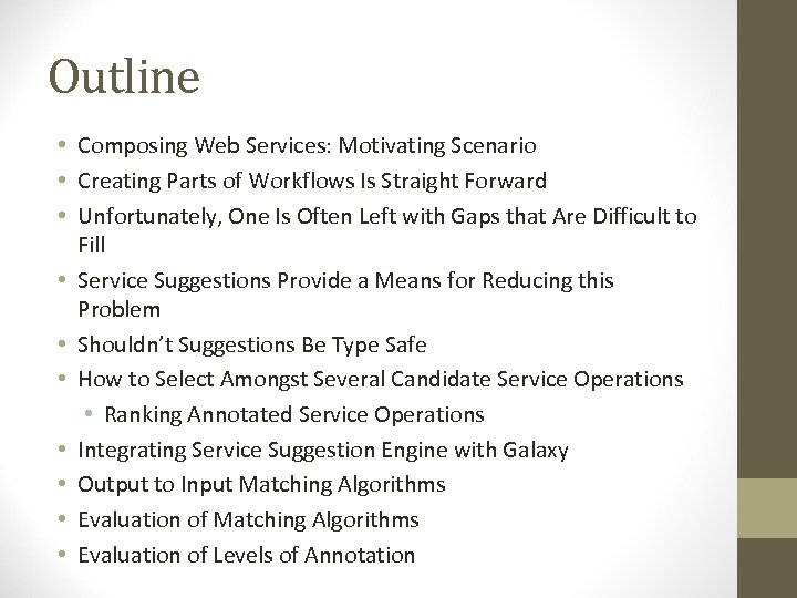 Outline • Composing Web Services: Motivating Scenario • Creating Parts of Workflows Is Straight