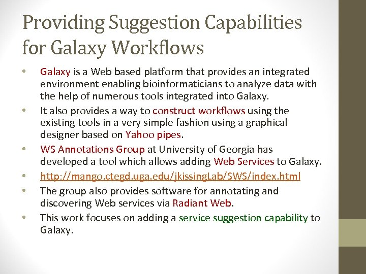 Providing Suggestion Capabilities for Galaxy Workflows • • • Galaxy is a Web based