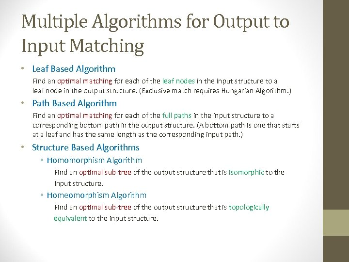 Multiple Algorithms for Output to Input Matching • Leaf Based Algorithm Find an optimal