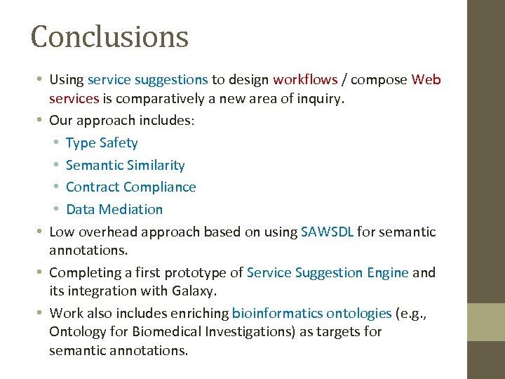 Conclusions • Using service suggestions to design workflows / compose Web services is comparatively