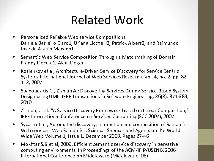 Related Work • Personalized Reliable Web service Compositions Daniela Barreiro Claro 1, Oriana Licchelli
