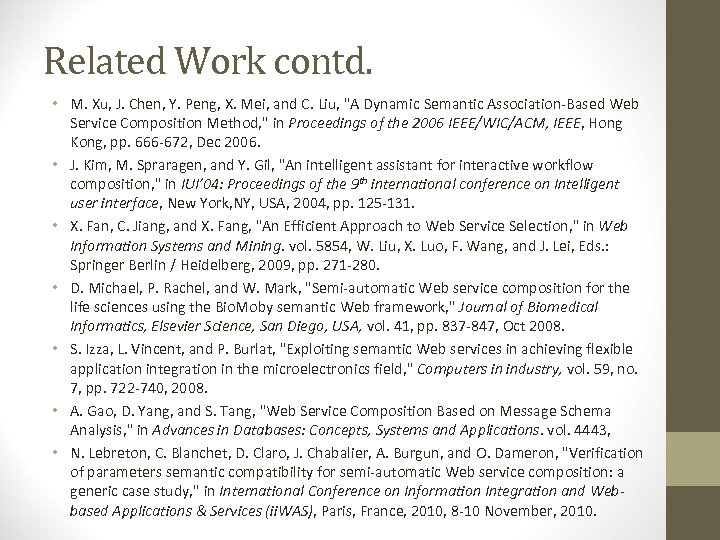 Related Work contd. • M. Xu, J. Chen, Y. Peng, X. Mei, and C.