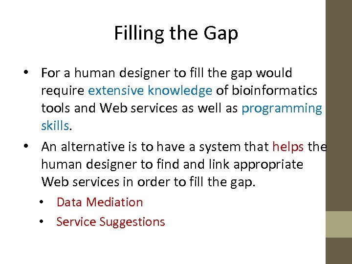Filling the Gap • For a human designer to fill the gap would require
