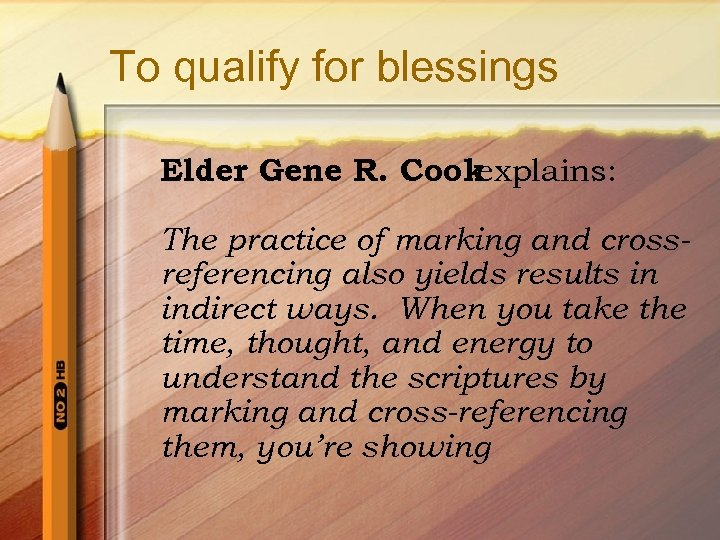 To qualify for blessings Elder Gene R. Cook explains: The practice of marking and