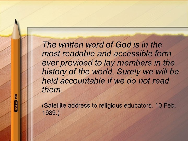 The written word of God is in the most readable and accessible form ever