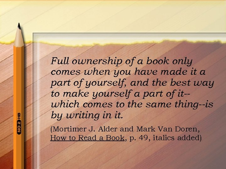 Full ownership of a book only comes when you have made it a part