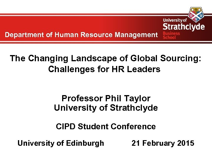 Department of Human Resource Management The Changing Landscape of Global Sourcing: Challenges for HR