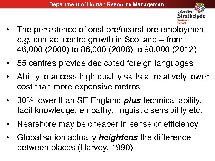 Department of Human Resource Management • The persistence of onshore/nearshore employment e. g. contact