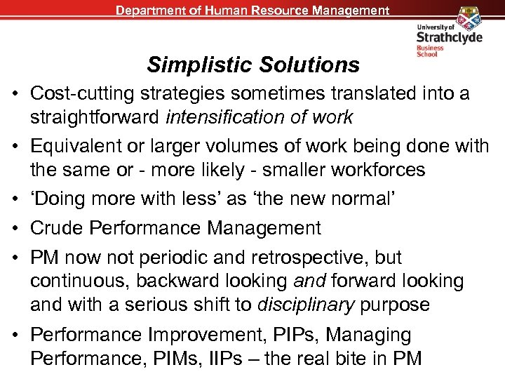 Department of Human Resource Management Simplistic Solutions • Cost-cutting strategies sometimes translated into a