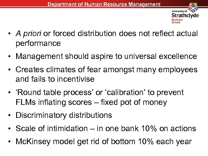 Department of Human Resource Management • A priori or forced distribution does not reflect