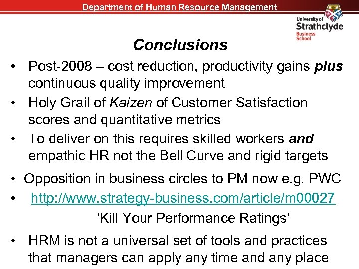 Department of Human Resource Management Conclusions • Post-2008 – cost reduction, productivity gains plus