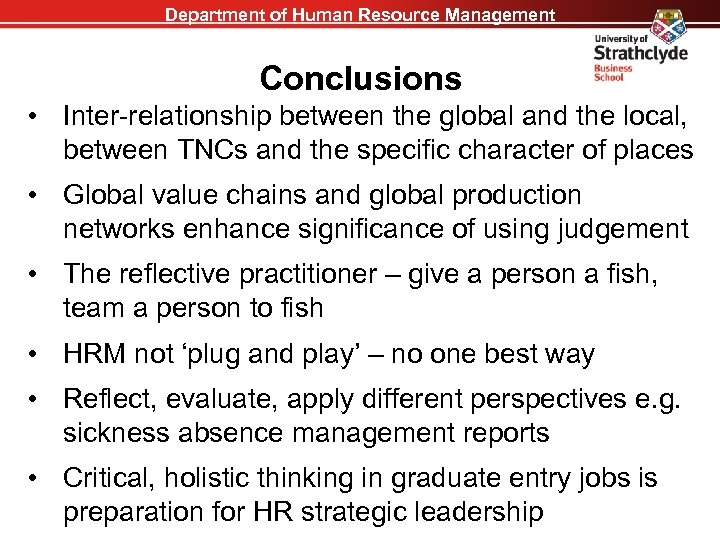 Department of Human Resource Management Conclusions • Inter-relationship between the global and the local,