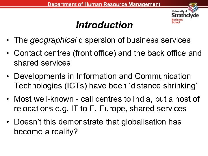 Department of Human Resource Management Introduction • The geographical dispersion of business services •