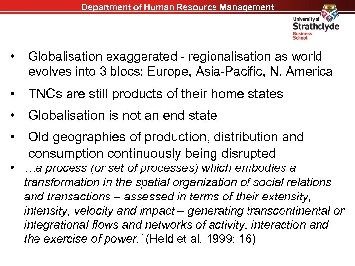 Department of Human Resource Management • Globalisation exaggerated - regionalisation as world evolves into